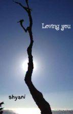 Loving you by ianyhs