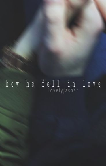 how he fell in love // jaspar