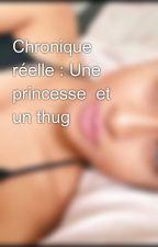 Chronique réelle : Une princesse  et un thug  by linndoushe