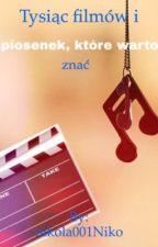 1000 filmów i piosenek , które warto znać. by nikola001Niko