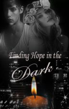 Finding Hope in the Dark by roisinlovesyou