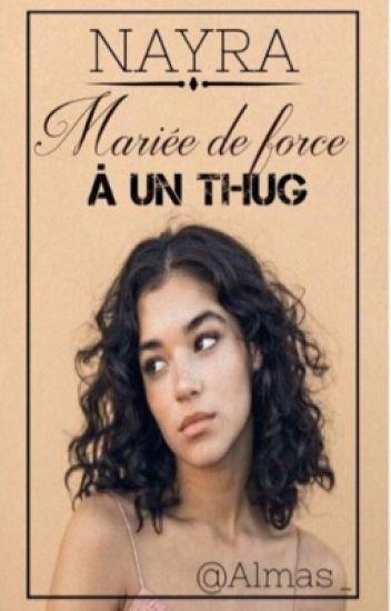 Chronique de Nayra: Mariée de force a un thug.