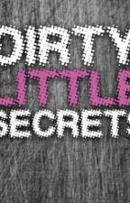 Dirty Little Secrets by _KingDarnell