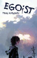 EGOiST (Ayato K x OC) by TsukiKuraiyoru