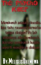 The Psycho Killer ( Selesai ) by MeliseisDhemewa