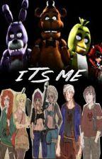 It's Me (Five night at freddys version The Big Six) by vanessa23Lazuli