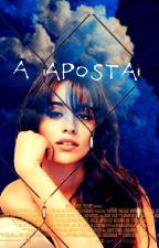A aposta 》♡ H.S by EscritoraJoaninha