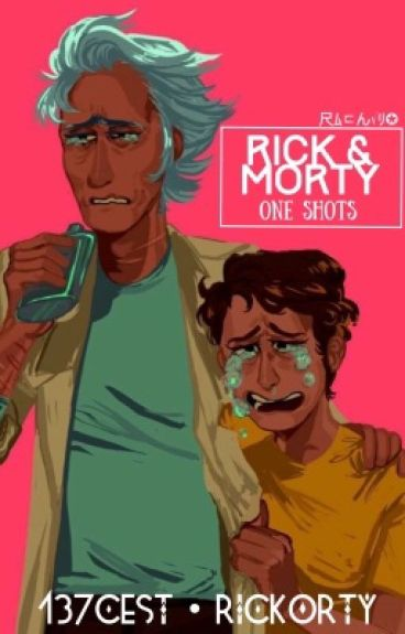 Rick & Morty [One shots]