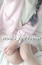 would you rather? ♕ 5sos by twistedlrh