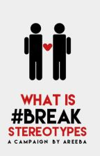 What is #BreakStereotypes? by BreakStereotypes