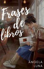 Frases de libros. by AngelaLuna2