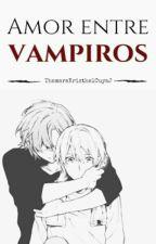 Amor entre vampiros (yaoi) by ThamaraKristhelCuyaJ