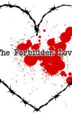 Forbidden Love.[ ON HOLD ] by -TheMaskedGirl-