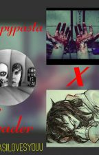 Creepypasta x Reader (a lovestory with the creeps!) by BabyGirlXCottonCandy
