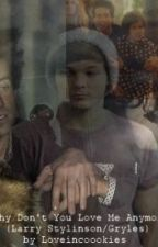 Why Don't You Love Me Anymore (Larry Stylinson/Gryles) by Loveincoookies