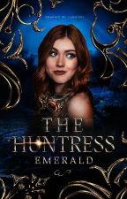 The Huntress || Once Upon A Time #Wattys2017 by Lady-Emerald