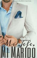 MI JEFE, MI MARIDO by AlessandrAlvarez