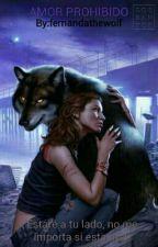 AMOR PROHIBIDO by fernandathewolf