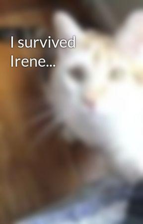 I survived Irene... by Zoegirl101