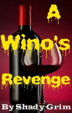 A Wino's Revenge by ShadyGrim