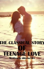 The Classical Story of Teenage Love by iiKicks101