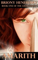 Amarith (Book One of The Amarithian) by BrionyHeneberry