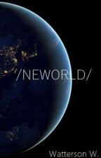 /NEWORLD/ by wattersonwhat