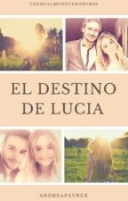 El Destino De Lucia ❤️ by TheRealMontseRoBVB09