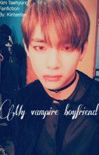 My Vampire Boyfriend (Kim Taehyung Fanfiction) by kiritaetae