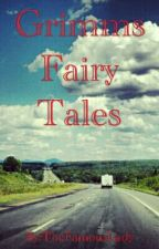Grimm's Fairy Tales by TheFamousLady