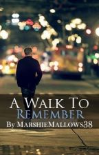 A Walk To Remember (Short Story) by NicoTheHuman