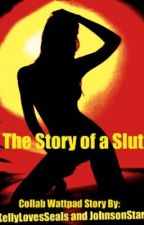 The Story of a Slut by johnsonstarz