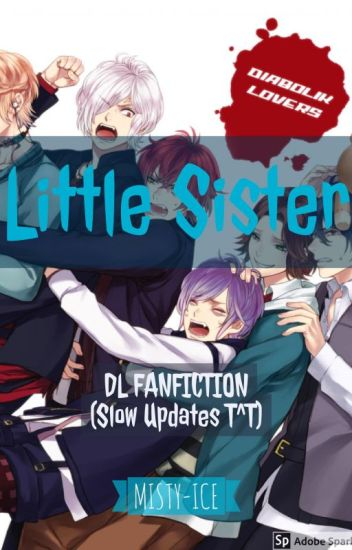 Little sister(DL fanfiction)MAJOR EDITING BECAUSE I SUCK