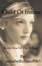 Child of Insane (A Doctor Who fanfiction) by annabethchase8965