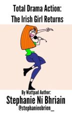 Total Drama Action: The Irish Girl Returns by music_and_food