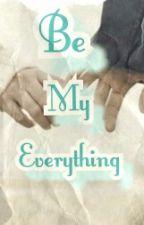 Be My Everything by luexochoo