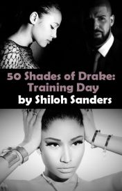 50 Shades of Drake: Training Day by ShilohSanders