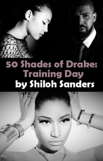 50 Shades of Drake: Training Day