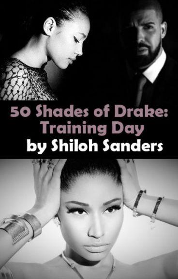 50 Shades of Drake: Training Day
