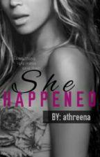 She Happened by athreena