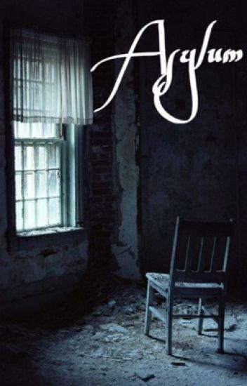Asylum // h.s. (ON HOLD)