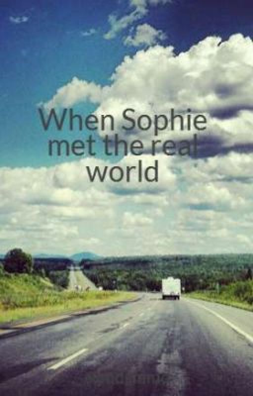 When Sophie met the real world by asmdsmmd