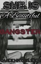 She Is A Beautiful Gangster by QueenKoeleen