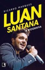 LUAN SANTANA - A BIOGRAFIA by Suspiroo