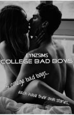 College Bad Boys [ON HOLD] by lynzsims