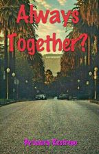 Always Together? by Anonymouslr