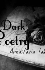 Dark Poetry by Annastazia