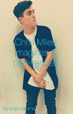 Chris Miles imagines/preferences by anjiecadena