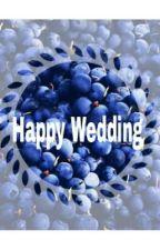 Happy Wedding by alyaaadra