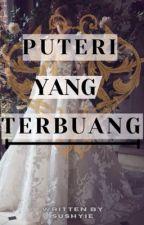 Puteri Yang TerBuang by AmateurNovelis